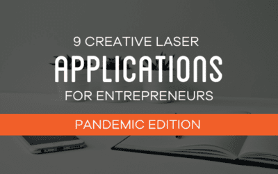 9 Creative Laser Applications For Entrepreneurs and Proprietors  (Pandemic Edition)