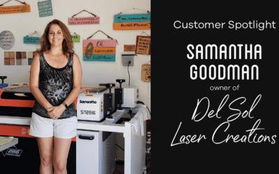 AP Lazer Customer Spotlight: Samantha Goodman of Del Sol Laser Creations