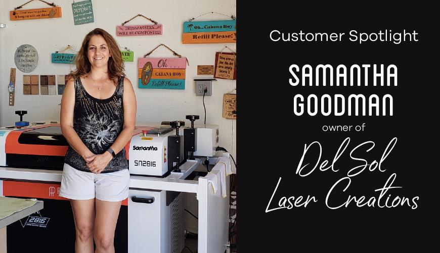 AP Lazer Customer Spotlight: Samantha Goodman of Del Sol Laser Creations