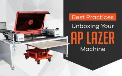 Best Practices: Unboxing Your AP Lazer Machine