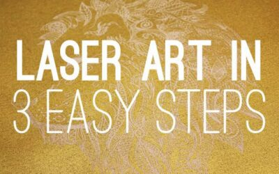 Laser Art in 3 Easy Steps