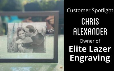 Customer Spotlight: Chris Alexander of Elite Lazer Engraving