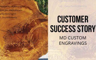 Customer Spotlight: MD Custom Engraving