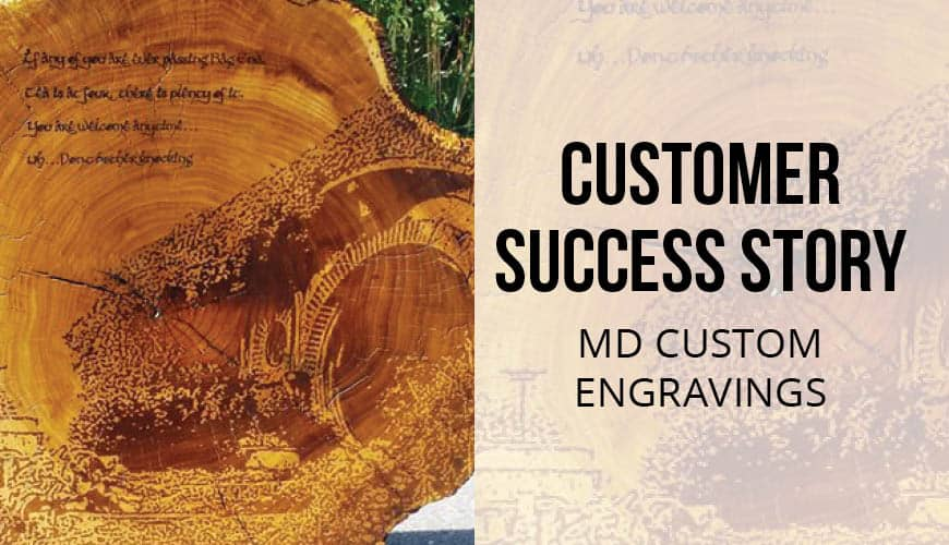 Customer Spotlight: MD Custom Engraving