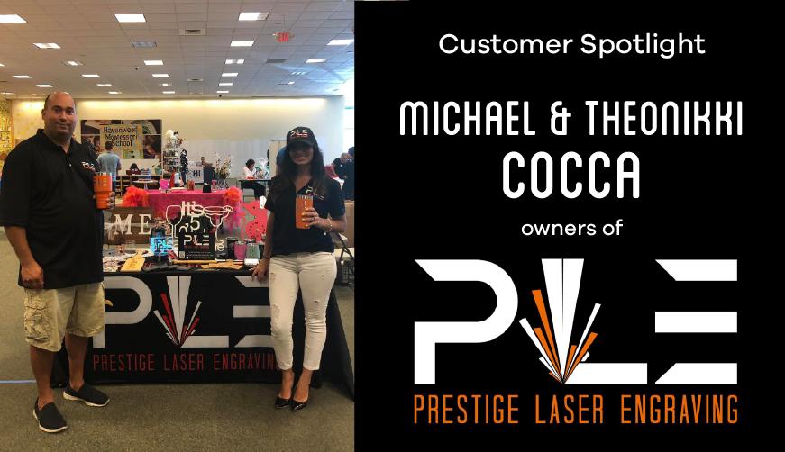 Customer Spotlight: Prestige Laser Engraving