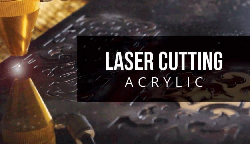 The Best Laser Cutter for Acrylic