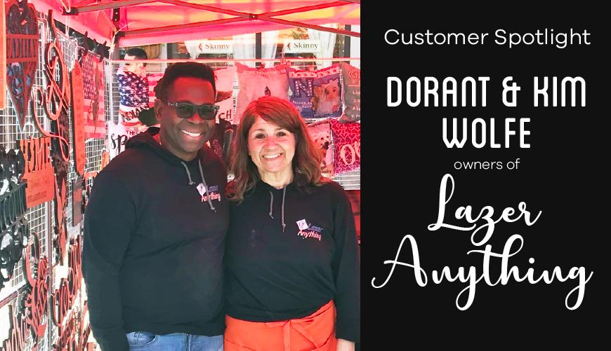 AP Lazer Customer Spotlight: Kim & Dorant Wolfe of Lazer Anything