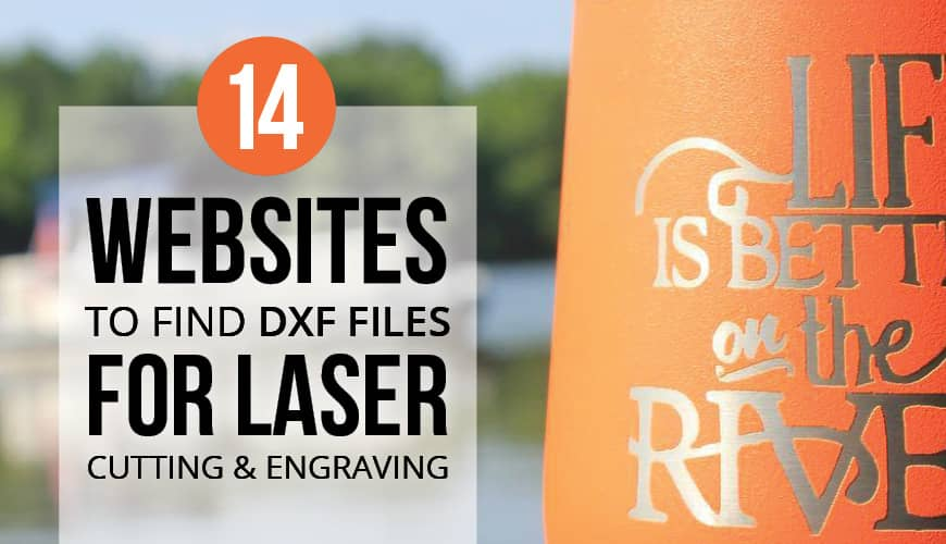 14 websites to find DXF Files for laser cutting and engraving