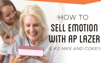 How to Sell Emotion With an AP Lazer (Like Coke and Nike!)